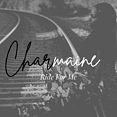 Thumbnail for the Charmaine - Ride For Me link, provided by host site