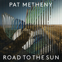 Thumbnail for the Pat Metheny - Road to the Sun link, provided by host site