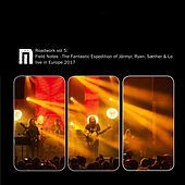 Thumbnail for the Motorpsycho - Roadwork, Vol. 5: Field Notes, Europe 2017 (The Fantastic Expedition of Järmyr, Ryan, Sæther & Lo) link, provided by host site