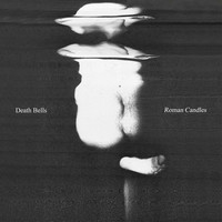 Thumbnail for the Death Bells - Roman Candles link, provided by host site