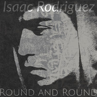 Thumbnail for the Isaac Rodriguez - Round and Round link, provided by host site