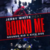 Thumbnail for the Jerry White - Round Me link, provided by host site