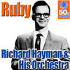 Thumbnail for the Richard Hayman And His Orchestra - Ruby (Digitally Remastered) link, provided by host site