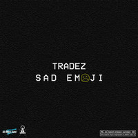 Thumbnail for the Tradez - Sad Emoji link, provided by host site