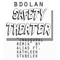 Thumbnail for the B. Dolan - Safety Theater (Inaugural Remix) link, provided by host site