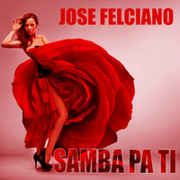 Thumbnail for the José Feliciano - Samba Pa Ti link, provided by host site