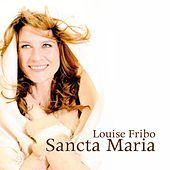 Thumbnail for the Louise Fribo - Sancta Maria link, provided by host site