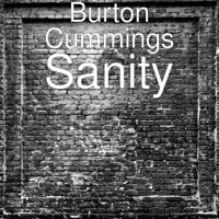 Thumbnail for the Burton Cummings - Sanity link, provided by host site