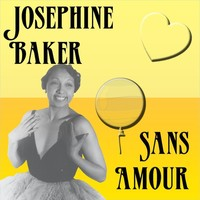 Thumbnail for the Joséphine Baker - Sans Amour link, provided by host site