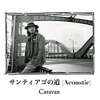 Thumbnail for the Caravan - Santiago No Michi (Acoustic) link, provided by host site