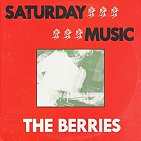 Thumbnail for the The Berries - Saturday Music link, provided by host site
