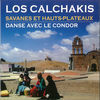 Thumbnail for the Los Calchakis - Savanes et hauts-plateaux link, provided by host site