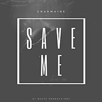 Thumbnail for the Charmaine - Save Me link, provided by host site