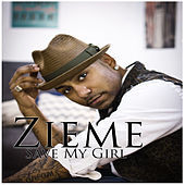 Thumbnail for the Zieme - Save My Girl link, provided by host site