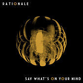 Thumbnail for the Rationale - Say What's on Your Mind link, provided by host site