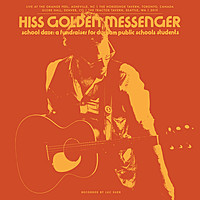 Thumbnail for the Hiss Golden Messenger - School Daze: A fundraiser for Durham Public Schools students link, provided by host site