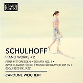 Thumbnail for the Caroline Weichert - Schulhoff: Piano Works, Vol. 2 link, provided by host site