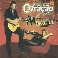 Thumbnail for the Banda Mercosul - Se Meu Coração Falasse, Vol. 11 link, provided by host site