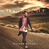Thumbnail for the Vashawn Mitchell - Secret Place (Live In South Africa) link, provided by host site