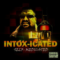 Thumbnail for the Intoxicated - Self Medicated link, provided by host site