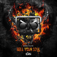 Thumbnail for the Barely Alive - Sell Your Soul link, provided by host site