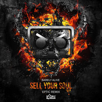 Thumbnail for the Barely Alive - Sell Your Soul (Eptic Remix) link, provided by host site