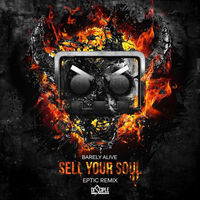 Thumbnail for the Barely Alive - Sell Your Soul [Eptic Remix] link, provided by host site