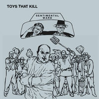 Thumbnail for the Toys That Kill - Sentimental Ward link, provided by host site