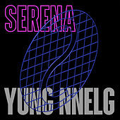 Thumbnail for the Yung Nnelg - Serena link, provided by host site
