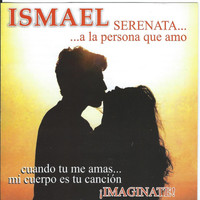 Thumbnail for the Ismael - Serenata Imaginate! link, provided by host site