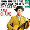 Thumbnail for the Jimmy Martin - Shackles and Chains (Remastered) link, provided by host site