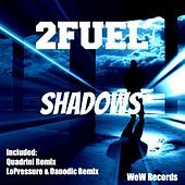 Thumbnail for the 2 Fuel - Shadows Remixes link, provided by host site