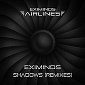 Thumbnail for the Eximinds - Shadows (Remixes) link, provided by host site