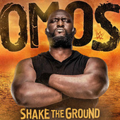 Thumbnail for the WWE - Shake the Ground (Omos) link, provided by host site