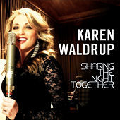 Thumbnail for the Karen Waldrup - Sharing the Night Together link, provided by host site