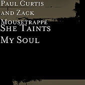 Thumbnail for the Paul Curtis - She Taints My Soul link, provided by host site
