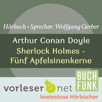 Thumbnail for the Sir Arthur Conan Doyle - Sherlock Holmes - Fünf Apfelsinenkerne link, provided by host site