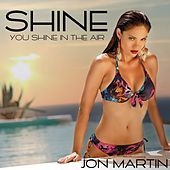 Thumbnail for the Jon Martin - Shine link, provided by host site