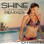 Thumbnail for the Jon Martin - Shine (Remixes) link, provided by host site