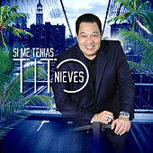 Thumbnail for the Tito Nieves - Si Me Tenias link, provided by host site