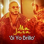 Thumbnail for the Ala Jaza - Si Yo Brillo link, provided by host site
