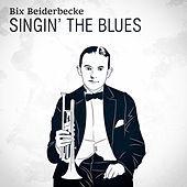 Thumbnail for the Bix Beiderbecke - Singin' The Blues link, provided by host site