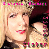 Thumbnail for the Screamin' Rachael - Sister, Sister link, provided by host site