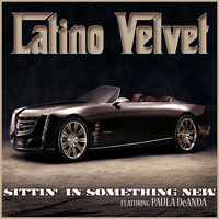 Thumbnail for the Latino Velvet - Sittin' In Something New link, provided by host site