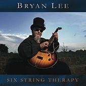 Thumbnail for the Bryan Lee - Six String Therapy link, provided by host site