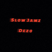 Thumbnail for the Dezo - Slow Jamz link, provided by host site