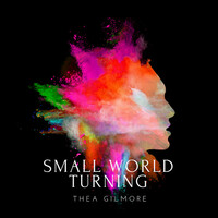 Thumbnail for the Thea Gilmore - Small World Turning link, provided by host site