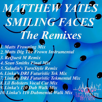 Thumbnail for the Matthew Yates - Smiling Faces The Remixes link, provided by host site
