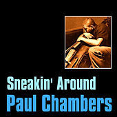 Thumbnail for the Paul Chambers - Sneakin' Around link, provided by host site