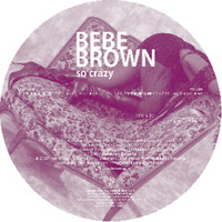 Thumbnail for the Bebe Brown - So Crazy link, provided by host site